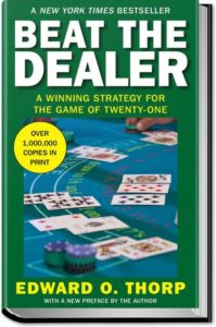 Blackjack Genius Edward Thorp Beat the Dealer